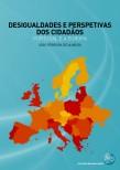 Desigualdades e Perspetivas dos Cidadãos: Portugal e a Europa