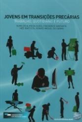Jovens em Transições Precárias. Trabalho, Quotidiano e Futuro